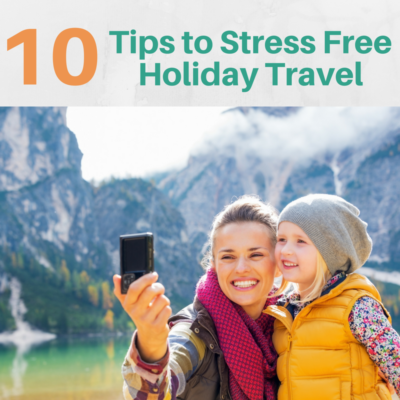 10 Tips to Stress Free Holiday Travel