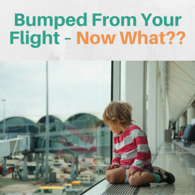 Bumped From Your Flight – Now What??