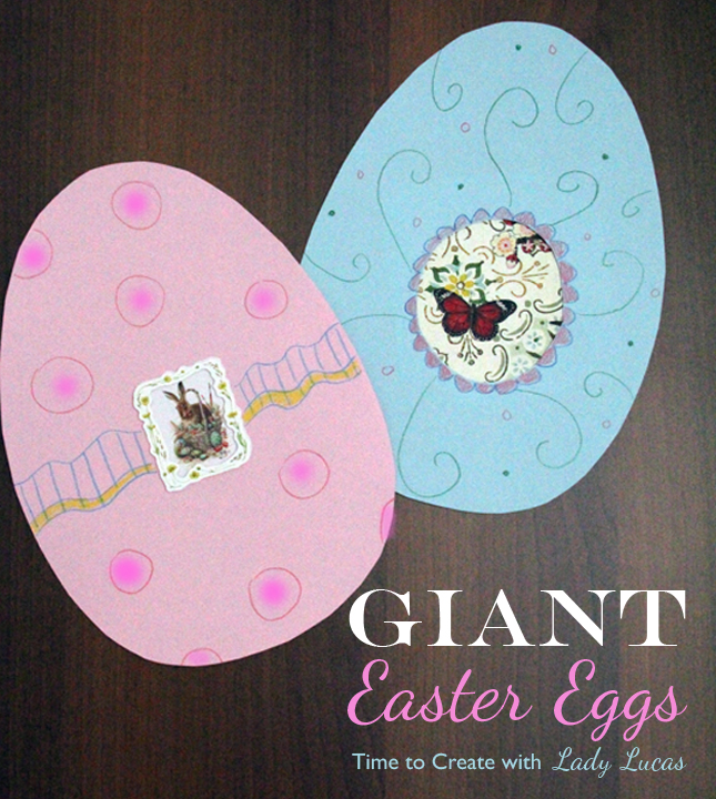 Giant Easter Eggs | Time to Create with Lady Lucas