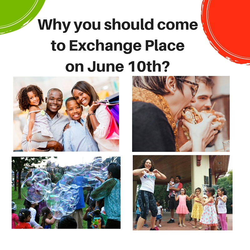 Why you should come to Exchange Place Plaza on June 10th?