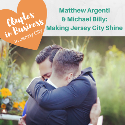Matthew Argenti and Michael Billy: Making Jersey City Shine