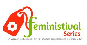 Feministival in Jersey City: Women in Business in Jersey City