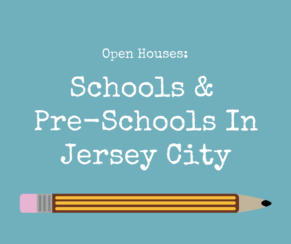 Open Houses: Schools & Pre-Schools In Jersey City