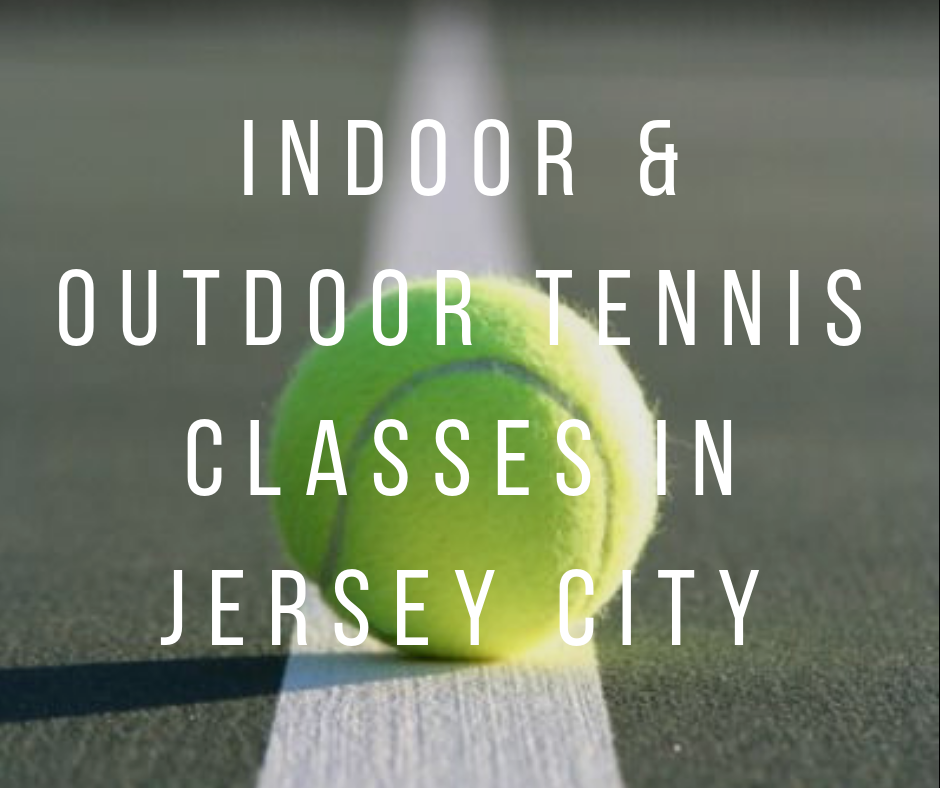 Indoor and Outdoor Tennis Classes in Jersey City