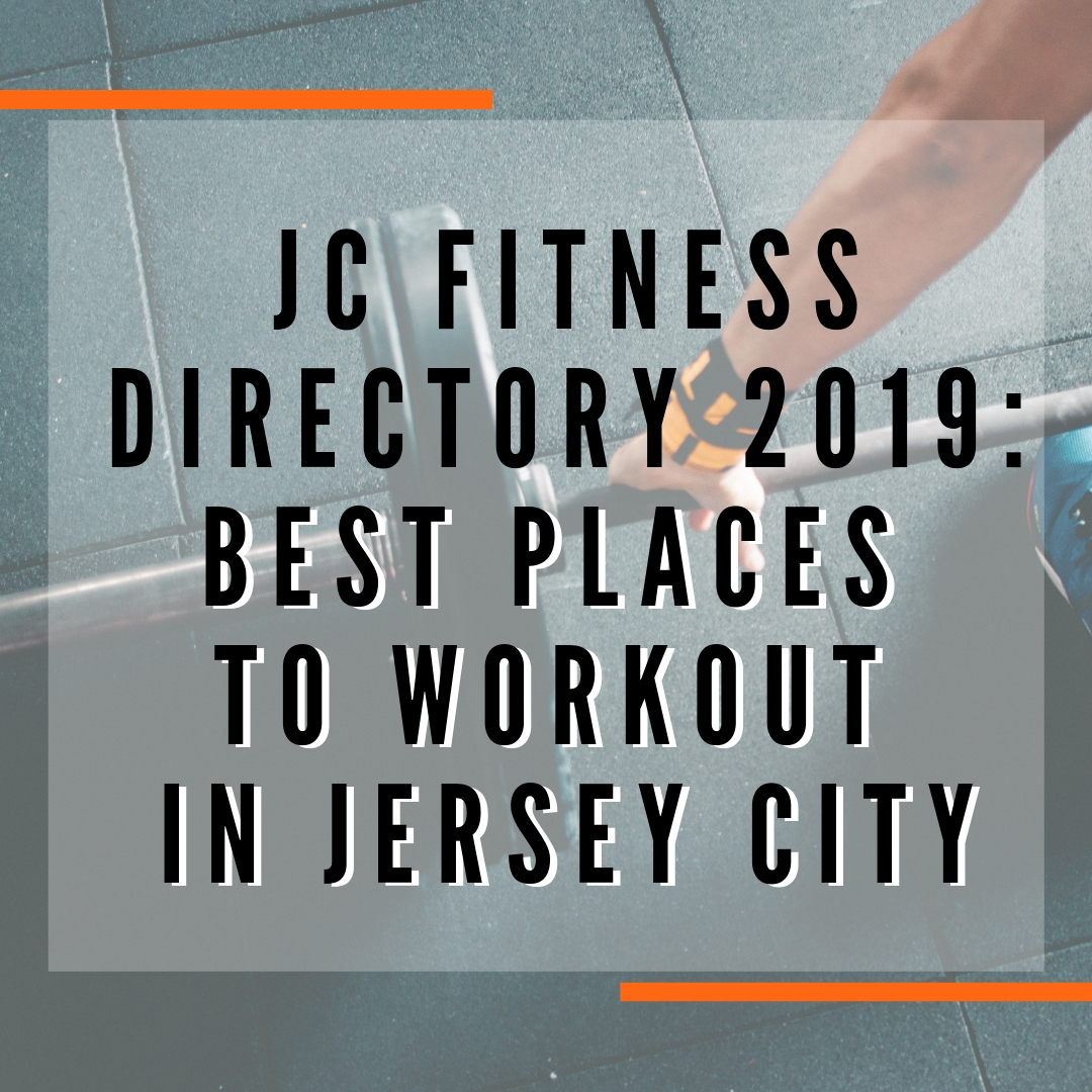 JC FITNESS DIRECTORY'19: Best Places to Workout in Jersey City