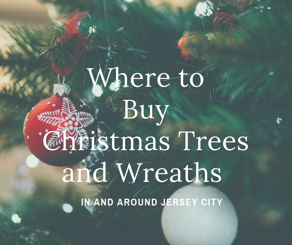 Where to BuyChristmas Trees and Wreaths In and Around Jersey City