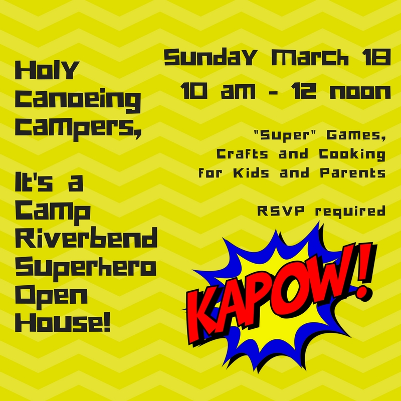 Camp Riverbend Super Hero Open House Sunday March 18