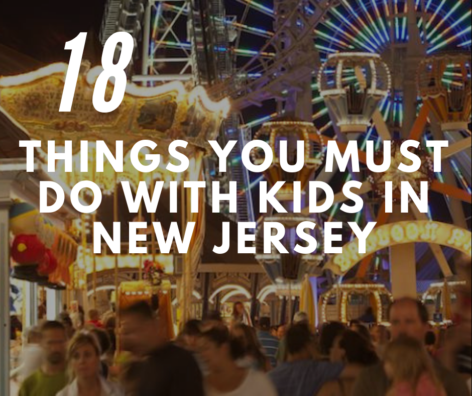 18 Things You Must Do With Kids in New Jersey